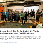 ExitEvent: Archive Social Hits the Jackpot of All Clients: President Obama and The White House