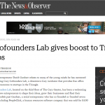 N&O: Cofounders Lab Gives Boost to Triangle Startups