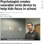 Revibe - WRAL: Psychologist creates wearable wrist device to help kids focus in school